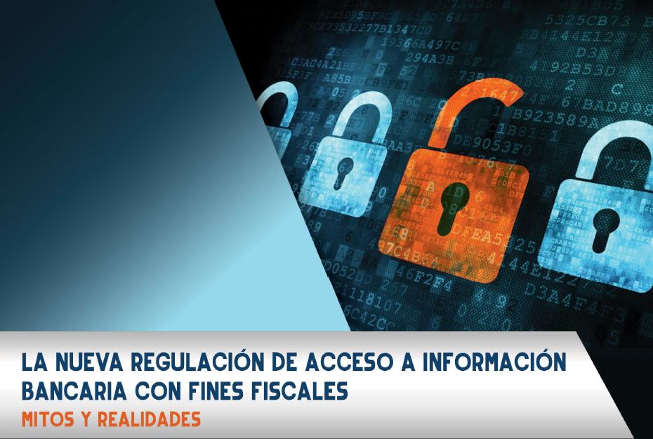 Nueva regulación de acceso a información bancaria